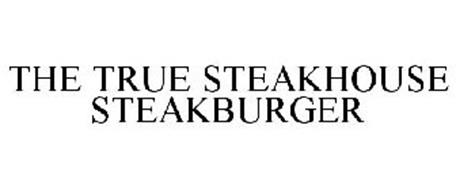 THE TRUE STEAKHOUSE STEAKBURGER