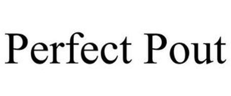 PERFECT POUT