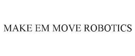 MAKE EM MOVE ROBOTICS