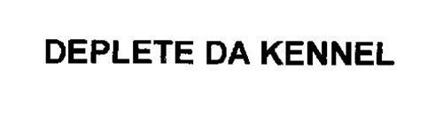 DEPLETE DA KENNEL