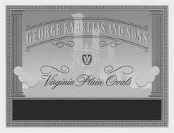GEORGE KARELIAS AND SONS VIRGINIA PLAIN OVALS