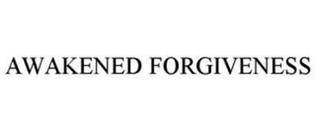 AWAKENED FORGIVENESS