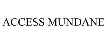 ACCESS MUNDANE