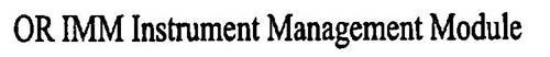 OR IMM INSTRUMENT MANAGEMENT MODULE