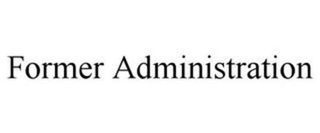 FORMER ADMINISTRATION