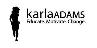 KARLAADAMS EDUCATE. MOTIVATE. CHANGE.