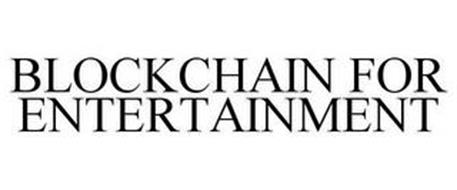 BLOCKCHAIN FOR ENTERTAINMENT