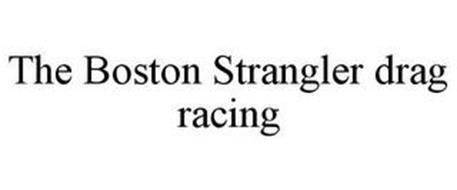 THE BOSTON STRANGLER DRAG RACING