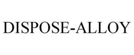 DISPOSE-ALLOY