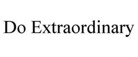 DO EXTRAORDINARY
