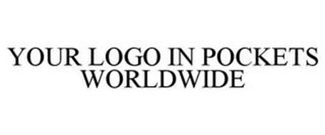 YOUR LOGO IN POCKETS WORLDWIDE