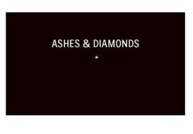 ASHES & DIAMONDS