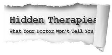 HIDDEN THERAPIES WHAT DOCTORS WON'T TELL YOU