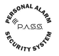 P.A.S.S. PERSONAL ALARM SECURITY SYSTEM