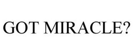 GOT MIRACLE?
