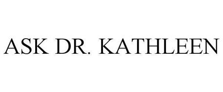 ASK DR. KATHLEEN