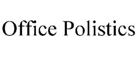 OFFICE POLISTICS
