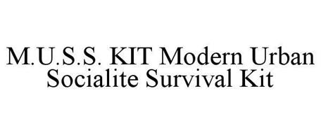 M.U.S.S. KIT MODERN URBAN SOCIALITE SURVIVAL KIT