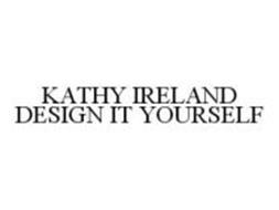KATHY IRELAND DESIGN IT YOURSELF