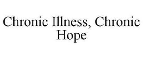 CHRONIC ILLNESS, CHRONIC HOPE