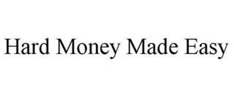 HARD MONEY MADE EASY