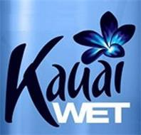 KAUAI WET
