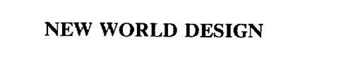 NEW WORLD DESIGN
