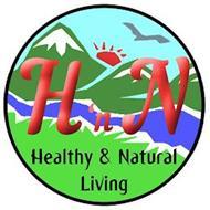 H 'N N HEALTHY & NATURAL LIVING
