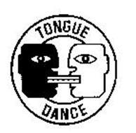TONGUE DANCE