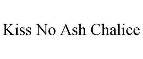 KISS NO ASH CHALICE