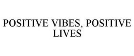 POSITIVE VIBES, POSITIVE LIVES