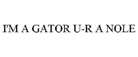 I'M A GATOR U-R A NOLE