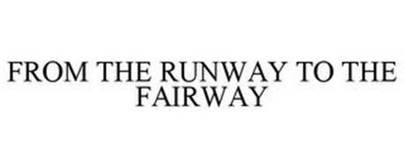 FROM THE RUNWAY TO THE FAIRWAY