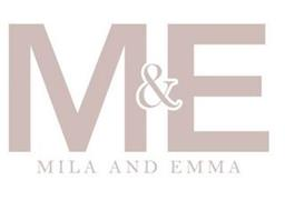 M& E MILA AND EMMA