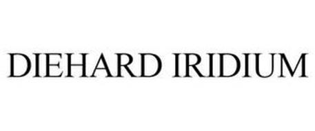 DIEHARD IRIDIUM
