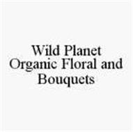 WILD PLANET ORGANIC FLORAL AND BOUQUETS