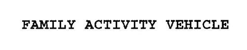 FAMILY ACTIVITY VEHICLE