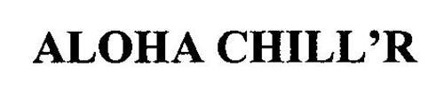 ALOHA CHILL'R