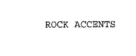 ROCK ACCENTS