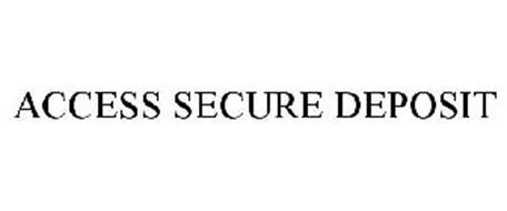 ACCESS SECURE DEPOSIT