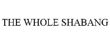 THE WHOLE SHABANG
