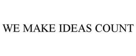WE MAKE IDEAS COUNT