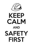 KEEP CALM AND SAFETY FIRST