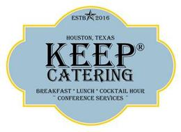 ESTB 2016 HOUSTON, TEXAS KEEP CATERING BREAKFAST * LUNCH * COCKTAIL HOUR ~ CONFERENCE SERVICES ~