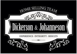 HOME SELLING TEAM DICKERSON & JOHANNESON EXPERIENCE INTEGRITY RESULTS