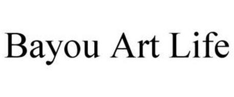 BAYOU ART LIFE