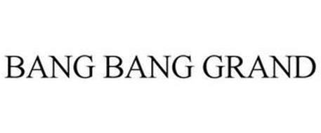 BANG BANG GRAND