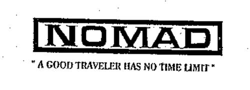 """NOMAD """"A GOOD TRAVELER HAS NO TIME LIMIT"""""""