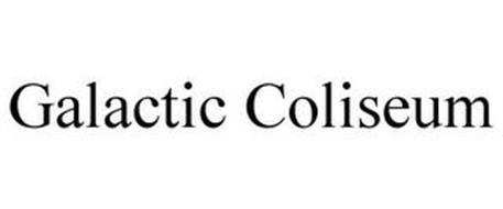 GALACTIC COLISEUM