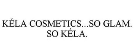 KÉLA COSMETICS...SO GLAM. SO KÉLA.
